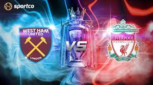 West Ham United vs Liverpool Match Preview: Premier League 2020-21