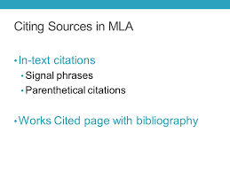 integrating sources into your essay citing sources in mla in text  2 citing sources in mla in text citations signal phrases parenthetical citations works cited page bibliography
