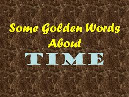 Ppt Some Golden Words About Time Powerpoint Presentation Id 3967106