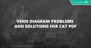 Venn Diagram Problems And Solutions Pdf Venn Diagram Problems And Solutions For Cat Pdf Cracku