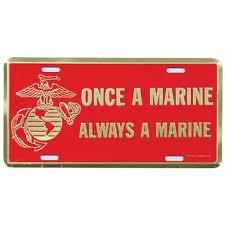 Once A Marine Always A Marine Once A Marine Always A Marine License Plate