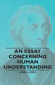an essay concerning human understanding by john locke an essay concerning human understanding