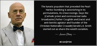 Pearl Harbor Quotes 0 Awesome James Ellroy Quote The Lunatic Populism That Preceded The Pearl