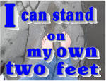 stand on one's own (two) feet