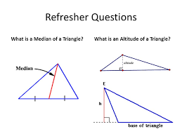 Refresher Questions What Is A Median Of A Triangle Ppt