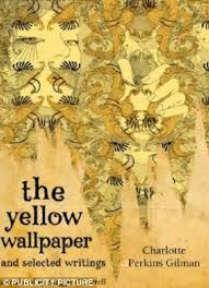 Resistance Is Futile The Yellow Wall Paper By Charlotte Perkins Gilman