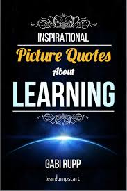 Learning Quotes Inspirational Picture Quotes About Learning And Education Ebook By Gabi Rupp Rakuten Kobo