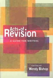 Acts of Revision, A Guide for Student Writers by Wendy Bishop |  9780867095500 | Booktopia