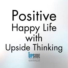 Positive Happy Life With Upside Thinking Home Facebook