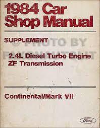 1984 lincoln continental mark vii 2 4l diesel repair shop manual 1984 lincoln continental amp mark vii 2 4l diesel shop manual original