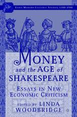 money and the age of shakespeare essays in new l woodbridge  money and the age of shakespeare essays in new economic criticism