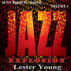Lester Young: Jazz Explosion, Vol. 4