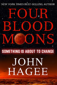 John Hagee Tribulation Chart Four Blood Moons Something Is About To Change John Hagee