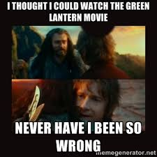 I THOUGHT I COULD WATCH THE GREEN LANTERN MOVIE NEVER HAVE I BEEN ... via Relatably.com