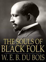 teaching w e b du bois the souls of black folk society for us  teaching w e b du bois the souls of black folk
