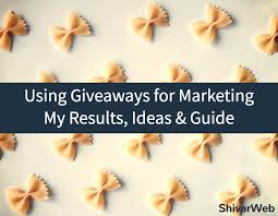 Using Giveaways For Marketing My Results Ideas Guide