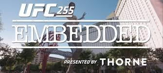 Watch UFC 255 Embedded Vlog Series ...