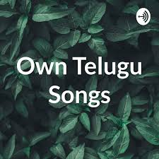 Own Telugu Songs