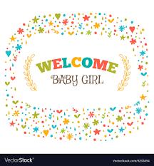 Welcoming Baby Girl Baby Girl Shower Card Welcome Baby Girl Baby Girl Vector Image