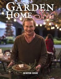 p allen smith s garden home style holiday 2016 by p allen smith s naturally issuu