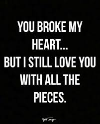 Quotes About Broken Love Enchanting 48 Broken Heart Quotes That Will Help You Survive Your Breakup