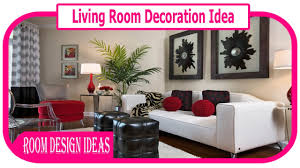 Living Room Decoration Themes Living Room Decoration Idea Quick And Easy Living Room