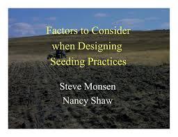 Factors To Consider When Designing Factors To Consider When Designing Seeding Practices Steve