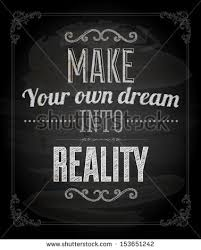 Making Dreams A Reality Quotes Best Of Quote Typographical Background Vector Design Make Stock Vector
