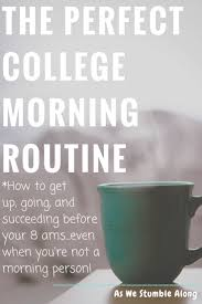 best images about nursing school tips new nurse the perfect college morning routine get up get going be successful even middot survive collegecollege advicecollege