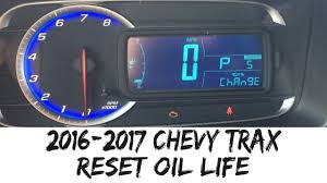 2016 Chevy Trax Reset Oil Light 2016 2017 Chevy Trax Reset Oil Life Indicator How To 16 17 Chevrolet