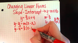 changing linear forms slope intercept to point slope and standard