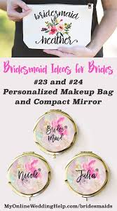 bridesmaid gift idea personalized makeup bagirrors the s have to keep their