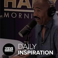 Daily Inspiration: The Steve Harvey Morning Show