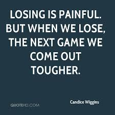 Quotes About Losing Cool Candice Wiggins Quotes QuoteHD