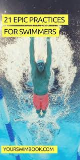 21 epic practices for peive swimmers swimming drills swimming tips peive swimming keep