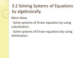 3 2 solving systems of equations by algebraically
