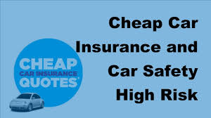 car insurance and car safety high risk drivers 2017 car insurance policy