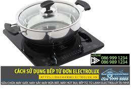 Cách sử dụng bếp từ đơn Electrolux đơn giản