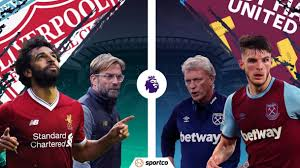 Liverpool vs West Ham Premier League Preview, Team News, Prediction