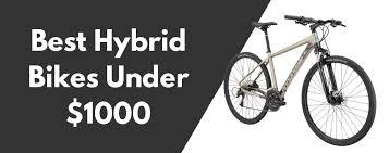 10 Best Hybrid Bikes Under 1000 In 2019 Buying Guide
