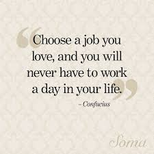 Find A Job You Love Quote Magnificent Find A Job You Love Quote Adorable A Job You Love Inspirational