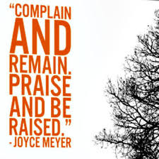 Quotes By Christian Authors Best of Joyce Meyer Complain And Remain Praise And Be Raised 24 Of