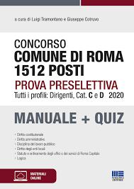 Concorso Comune di Roma 1512 posti - Prova preselettiva - Tutti i profili:  Dirigenti, Cat. C e D 2020 - Maggioli Editore