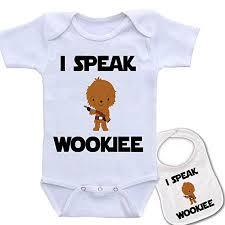 <b>Culbutomind I</b> Speak Wookee Custom Printed Star Wars Baby ...