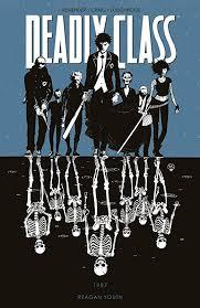 Free Read] Deadly Class Volume 1, Reagan Youth, By: Rick Remender , Wesley  Craig, et al.   Image comics, Graphic novel, Class comics