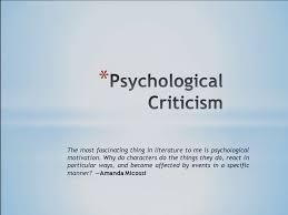 Psychological Criticism Psychological Criticism 15 9 2014