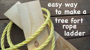 Easy Forts To Build How To Make A Strong Tree Fort Rope Ladder The Easy Way