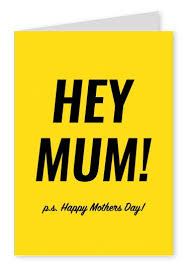 Print A Mother S Day Card Online Hey Mum Happy Mothers Day Mothers Day Cards Send Real