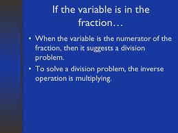if the variable is in the fraction