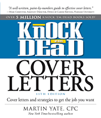 Knock Em Dead Cover Letters 11th edition: Cover Letters and Strategies to  Get the Book